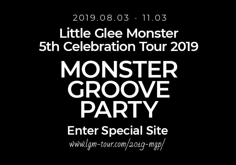 Little Glee Monster 5th Celebration Tour 2019 MONSTER GROOVE PARTY